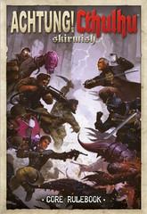 Achtung! Cthulhu - Skirmish Core Rulebook