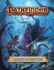 Pathfinder Campaign Setting - Aquatic Adventures