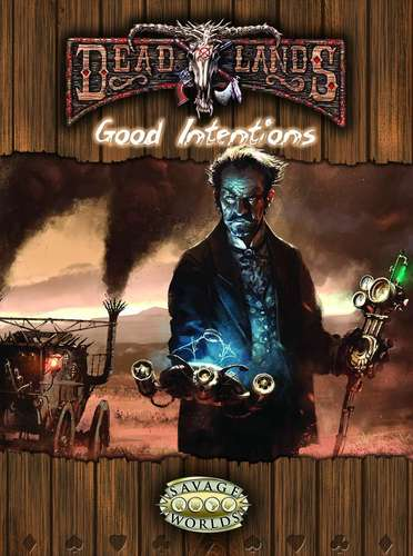 Deadlands - Good Intentions
