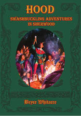 Hood - Swashbuckling Adventures in Sherwood