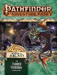 Pathfinder Adventure Path 123: The Ruins of Azlant Chapter 3: The Flooded Cathedral