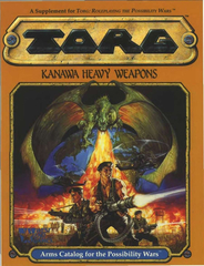 TORG Kanawa Heavy Weapons: Arms Catalog for the Possibility Wars