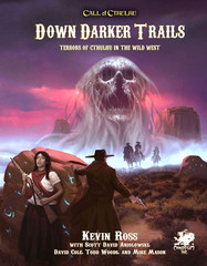 Call of Cthulhu: Down Darker Trails: Terrors of Cthulhu in the Wild West