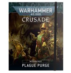 Warhammer 40,000 Crusade Mission Pack - Plague Purge