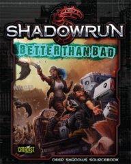 Shadownrun (5e) - Better Than Bad