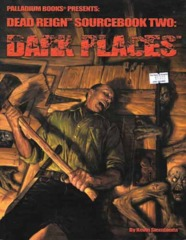 Dead Reign Sourcebook Two: Dark Places