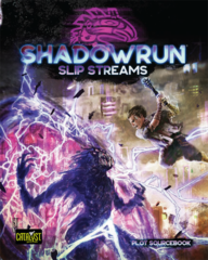 Shadowrun - Slip Streams