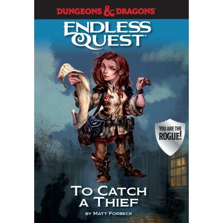 Dungeons & Dragons: To Catch a Thief : An Endless Quest Book