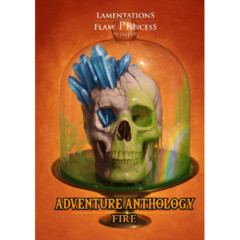 Lamentations of the Flame Princess - Adventure Anthology Fire