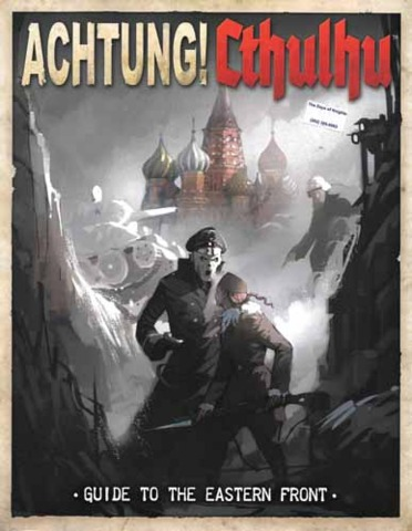 Achtung! Cthulhu:  Guide to the Eastern Front