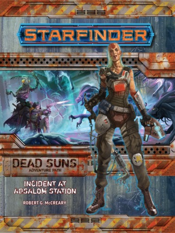 Starfinder Adventure Path 1: Dead Suns Chapter 1: Incident at Absalom Station