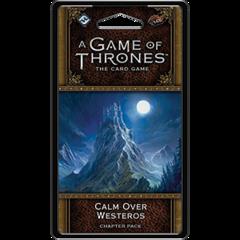 A Game of Thrones LCG Calm Over Westeros