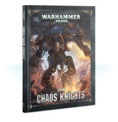 WH40K - Codex Chaos Knights
