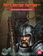Fifth Edition Fantasy #7 - Fantastic Encounters