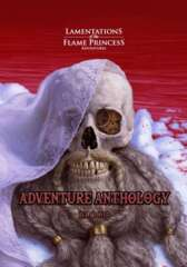 Lamentations of the Flame Princess - Adventure Anthology Blood