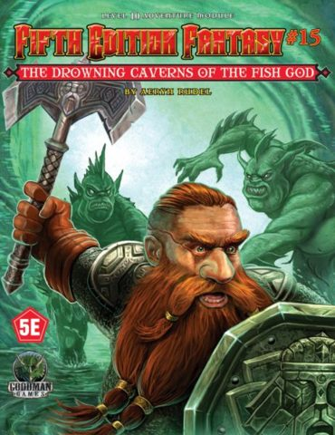 Fifth Edition Fantasy #15 - The Drowning Caverns of the Fish God