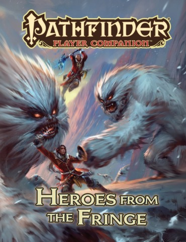 Pathfinder Player Companion - Heroes from the Fringe - RPG