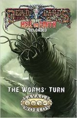 Deadlands Hell On Earth Reloaded Worms' Turn