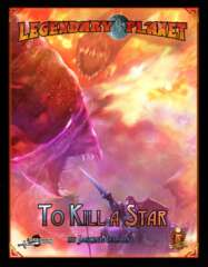 Legendary Planet - To Kill a Star (5E)
