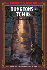 D&D Young Adventurer's Guide - Dungeons & Tombs