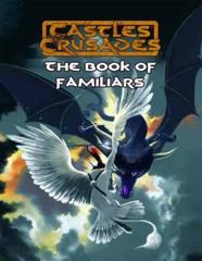 Castles & Crusades: Book of Familiars