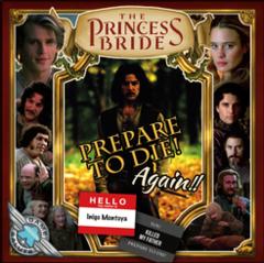 The Princess Bride - Prepare to Die! Again!