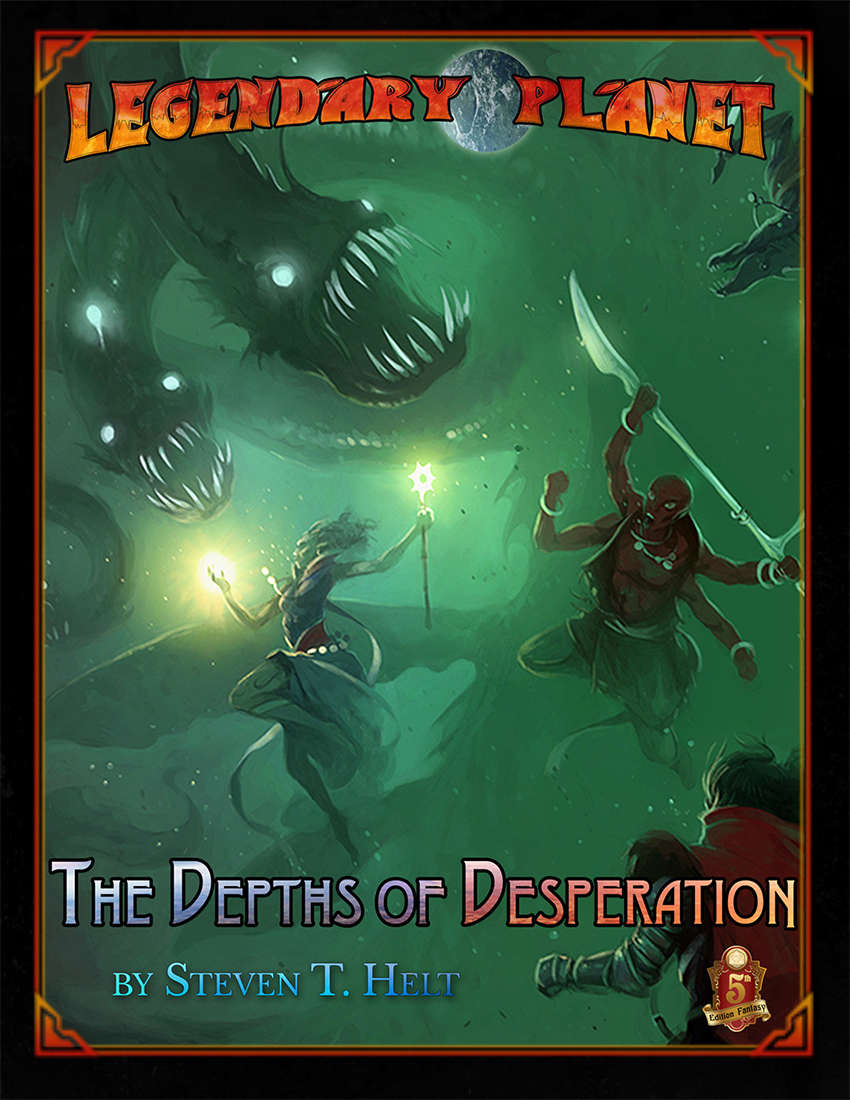 Legendary Planet - The Depths of Desperation (5E)