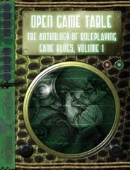 Open Game Table - Anthology of Roleplaying Game Blogs, Volume 1