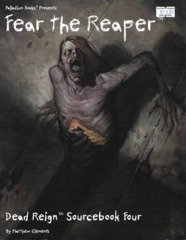 Dead Reign Sourcebook Four: Fear the Reaper