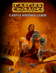 Castles & Crusades: Castle Keepers Guide