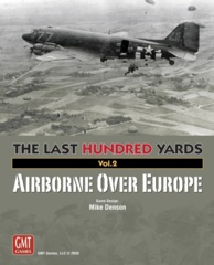 The Last Hundred Yards: Vol. 2 Airborne Over Europe