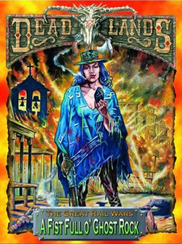 Deadlands - A Fist Full o' Ghost Rock