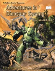 Adventures in Dinosaur Swamp (Rifts World Book 27)