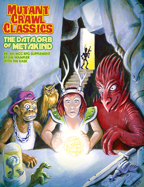 Mutant Crawl Classics #8 - The Data Orb of Metakind