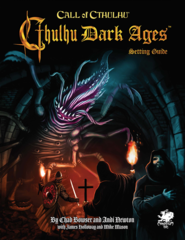 Call of Cthulhu - Cthulhu Dark Ages Setting Guide