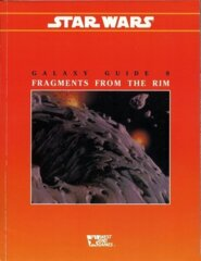 Galaxy Guide 9: Fragments From the Rim (Star Wars Roleplaying Game) Paperback –