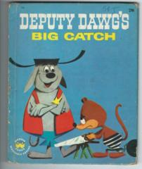Deputy Dawg's Big Catch © 1961 Wonder Book