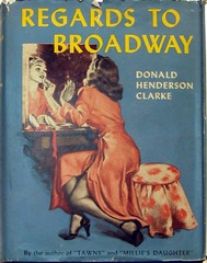 Regards to Broadway by Donald Henderson Clarke, Triangle Books #99 © 1947 w/ DJ