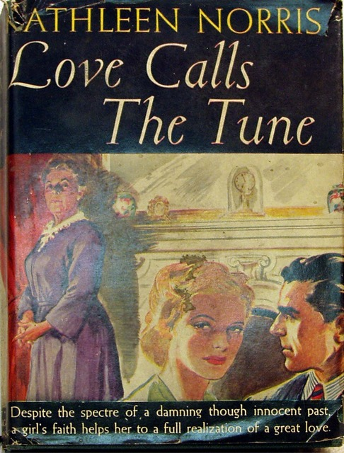 Love Calls the Tune by Kathleen Norris, Triangle Books #7 © 1947 w/ Dust Jacket
