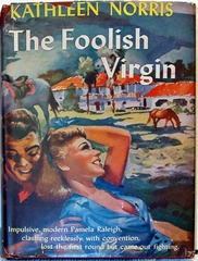 The Foolish Virgin by Kathleen Norris, Triangle Books #91 © 1940s w/ Dust Jacket