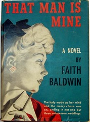 That Man is Mine by Faith Baldwin, Triangle Books #90 © 1946 w/ Dust Jacket