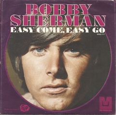 Bobby Sherman, Metromedia MMS-177, Easy Come, Easy Go; July Seventeen