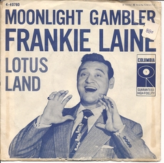 Frankie Laine, Moonlight Gambler, Columbia 4-40780