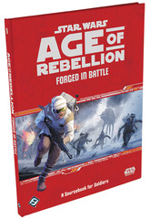Star Wars: Age of Rebellion: Forged in Battle Hardcover © 2016 FFG SWA42