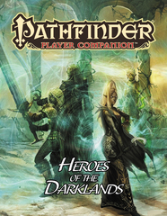 Pathfinder Player Companion: Heroes of the Darklands © 2017