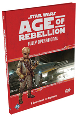 Star Wars: Age of Rebellion: Fully Operational Hardcover