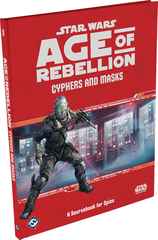 Star Wars: Age of Rebellion: Cyphers and Masks Hardcover © 2017