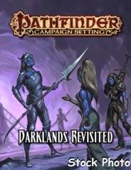 Pathfinder Campaign Setting: Darklands Revisited © 2016 PZO 9289