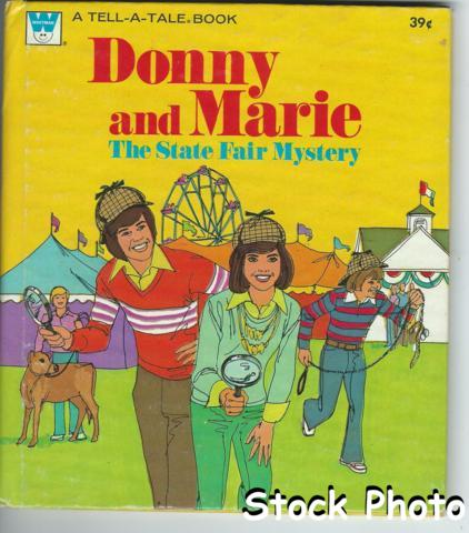 Donny and Marie The State Fair Mystery © 1977 Whitman, Tell-A-Tale #2635