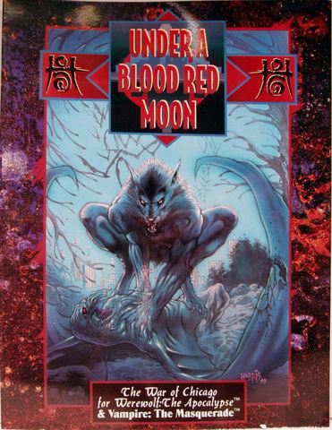 VAMPIRE The MASQUERADE / WEREWOLF The APOCALYPSE     UNDER A BLOOD RED MOON WAR CHICAGO © 1993